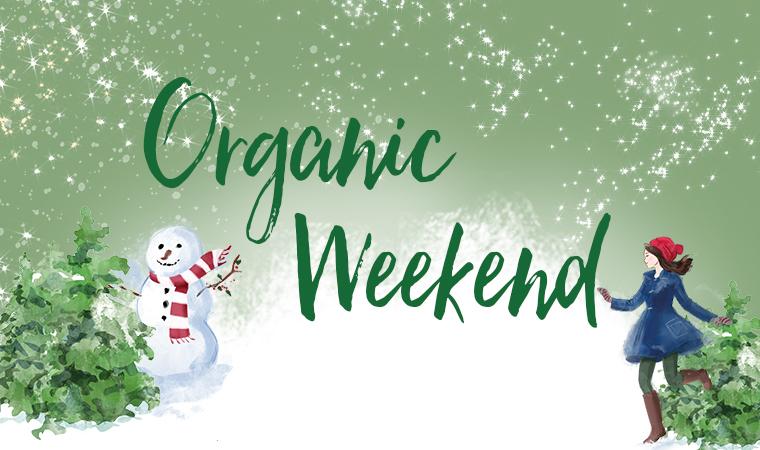 Organic Weekend