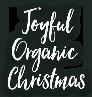 Joyful Organic Christmas